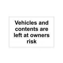Vehicles and contents are left at owners risk sign 300x200