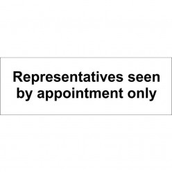 Representatives Seen By Appointment Only Sign 300 x 100mm