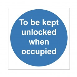 To Be Kept Unlocked When Occupied Sign