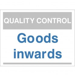 Quality Control Goods Inwards Sign 300mm x 400mm