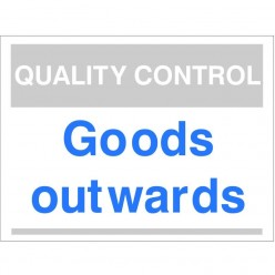 Quality Control Goods Outwards Sign 300mm x 400mm