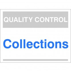 Quality Control Collections Sign 300mm x 400mm