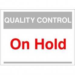 Quality Control On Hold Sign 300mm x 400mm