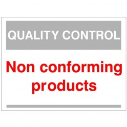 Quality Control Non Conforming Products Sign 300mm x 400mm