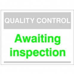 Quality Control Awaiting Inspection Sign 300mm x 400mm