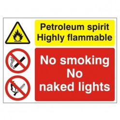Petroleum Spirit Highly Flammable No Smoking No Naked Lights Sign