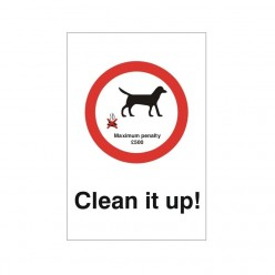 Clean It Up Maximum Penalty £500 Sign