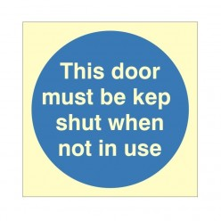 This Door Must Be Kept Shut When Not In Use Photoluminescent Sign 100 x 100mm