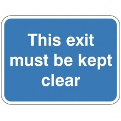 This Exit Must Be Kept Clear Sign 600 x 450mm