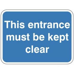 This Entrance Must Be Kept Clear Sign 600 x 450mm