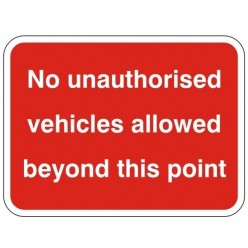 No Unauthorised Vehicles Allowed Beyond This Point Sign 600 x 450mm