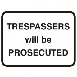 Trespassers Will Be Prosecuted Sign 600 x 450mm