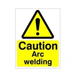 Caution Arc Welding Sign 150 x 200mm