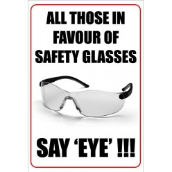 All Those In Favour Of Safety Goggles Say Eye