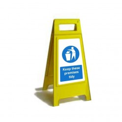 Keep These Premises Tidy Free Standing Sign