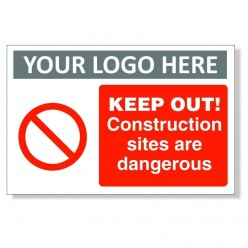 Keep Out Construction Sites Are Dangerous Sign