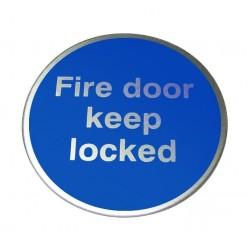 Fire Door Keep Locked Aluminium Sign