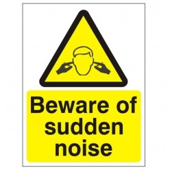 Beware Of Sudden Noise Sign - 150mm x 200mm