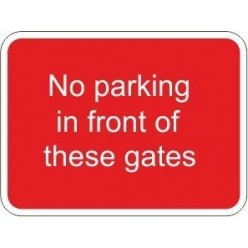 No parking in front of these gates traffic sign 450x600mm non reflective aluminium