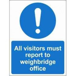 All Visitors Must Report To Weighbridge Office Mandatory Sign
