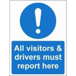 All Visitors & Drivers Must Report Here Mandatory Sign