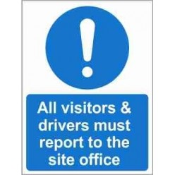 All Visitors & Drivers Must Report To The Site Office Mandatory Sign