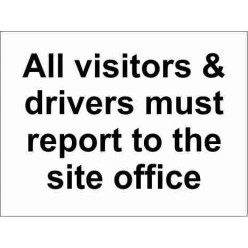 All Visitors And Drivers Must Report To The Site Office Parking Sign